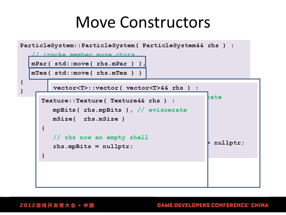 Move Constructors ParticleSystem::ParticleSystem( ParticleSystem&& rhs ) : // invoke member move ctors.
