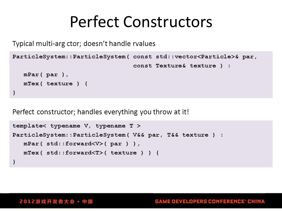 Perfect Constructors Typical multi-arg ctor; doesn't handle rvalues