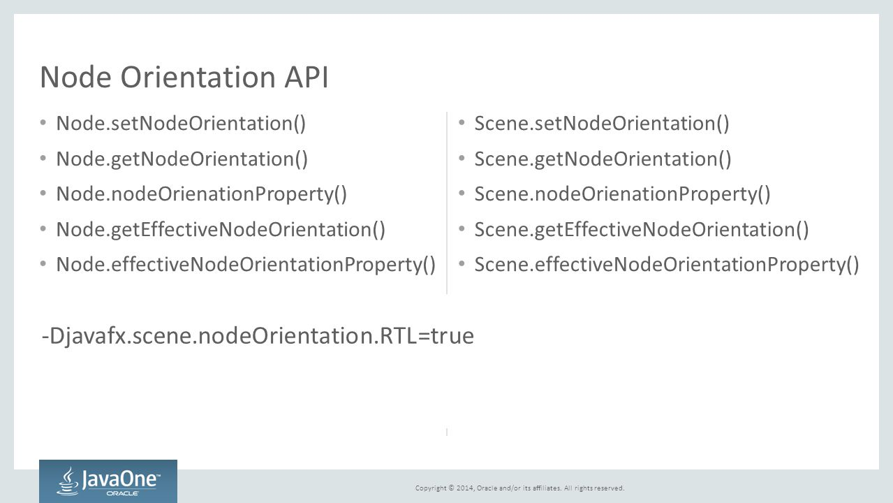 Node Orientation API -Djavafx.scene.nodeOrientation.RTL=true