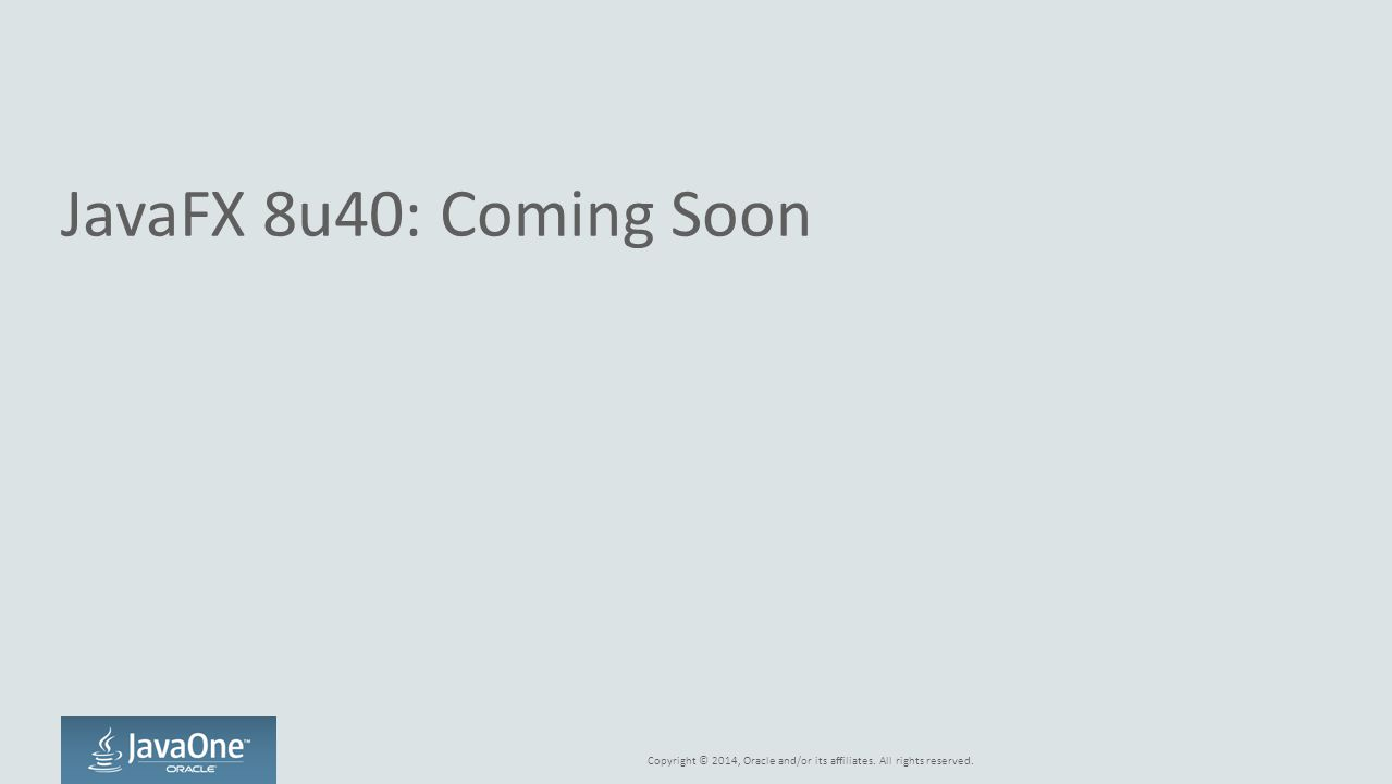 JavaFX 8u40: Coming Soon