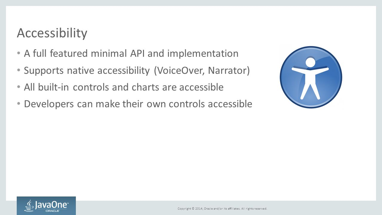 Accessibility A full featured minimal API and implementation