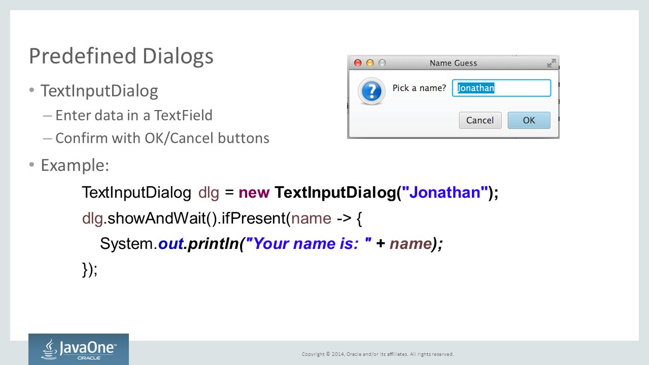 Predefined Dialogs TextInputDialog Example: Enter data in a TextField