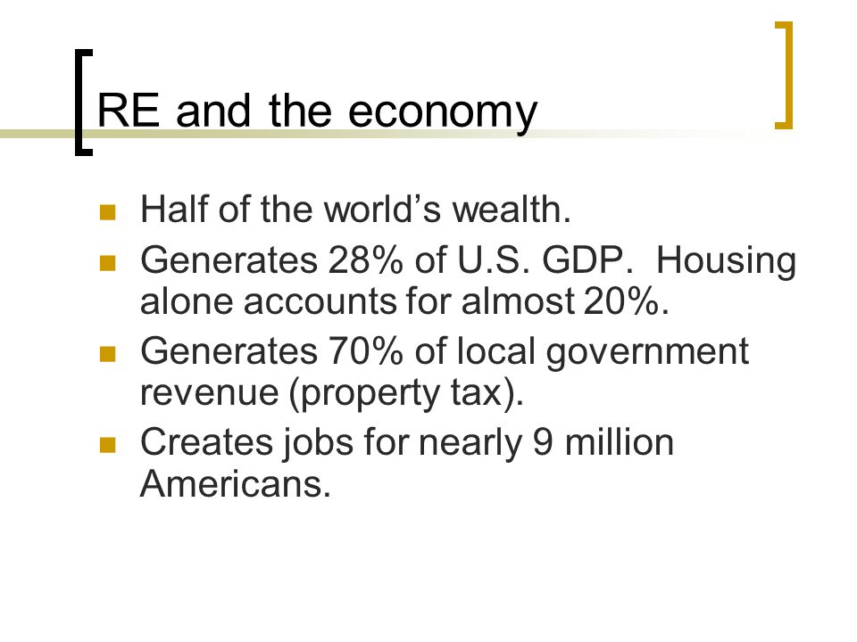 RE and the economy Half of the world's wealth.