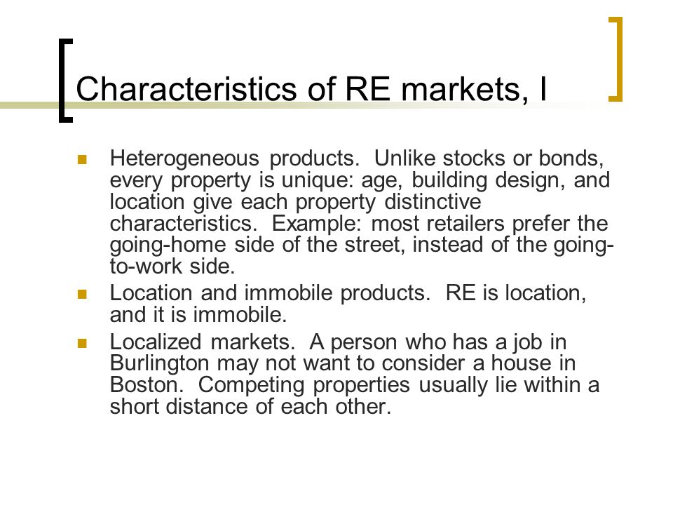 Characteristics of RE markets, I