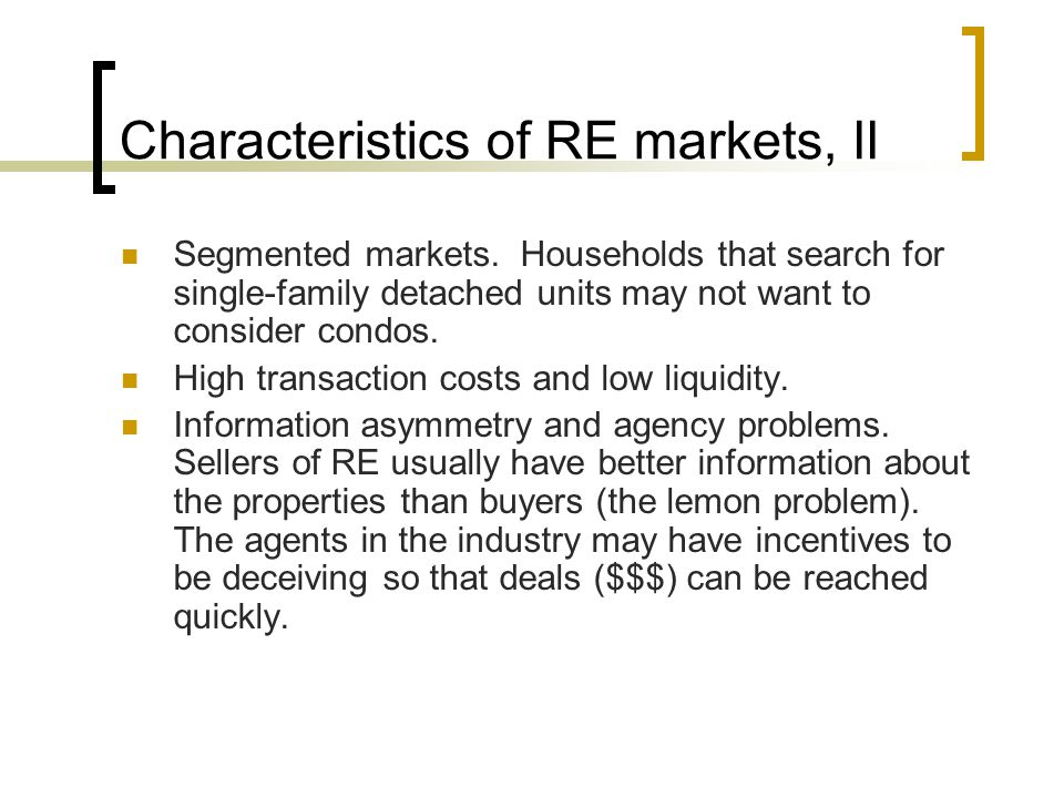 Characteristics of RE markets, II