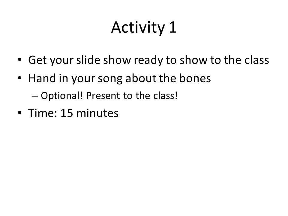 Activity 1 Get your slide show ready to show to the class