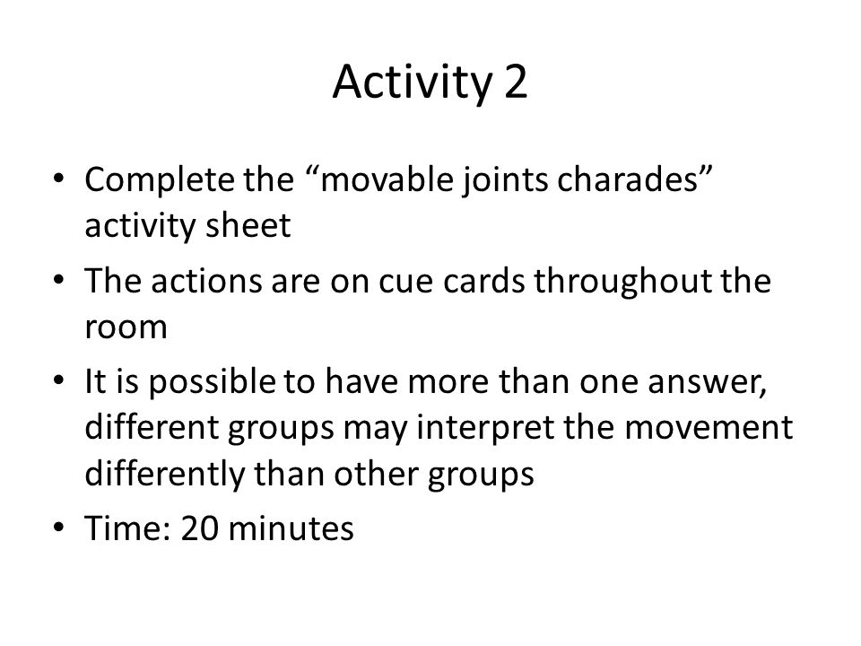 Activity 2 Complete the movable joints charades activity sheet