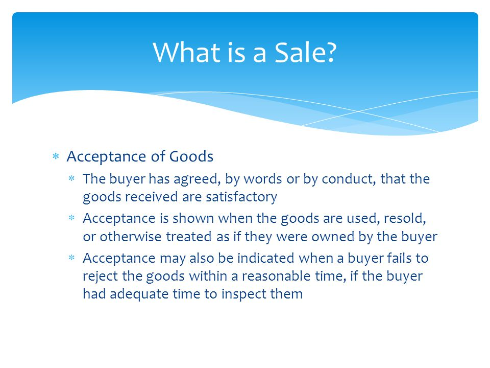What is a Sale Acceptance of Goods