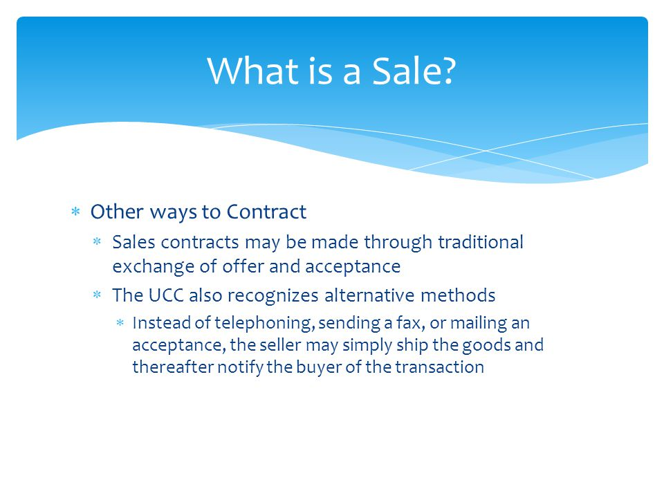 What is a Sale Other ways to Contract