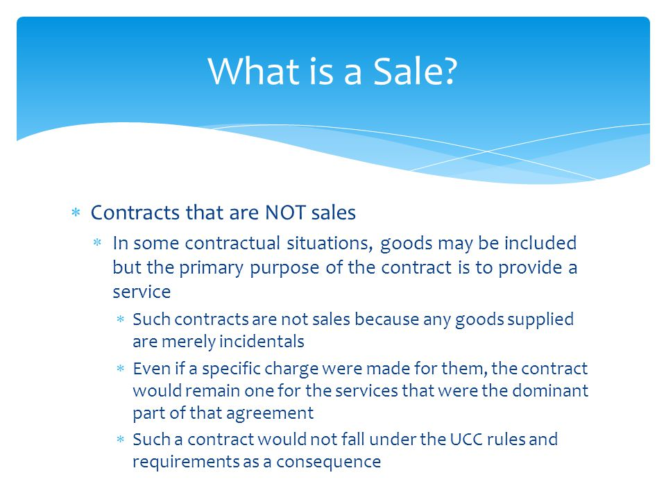 What is a Sale Contracts that are NOT sales