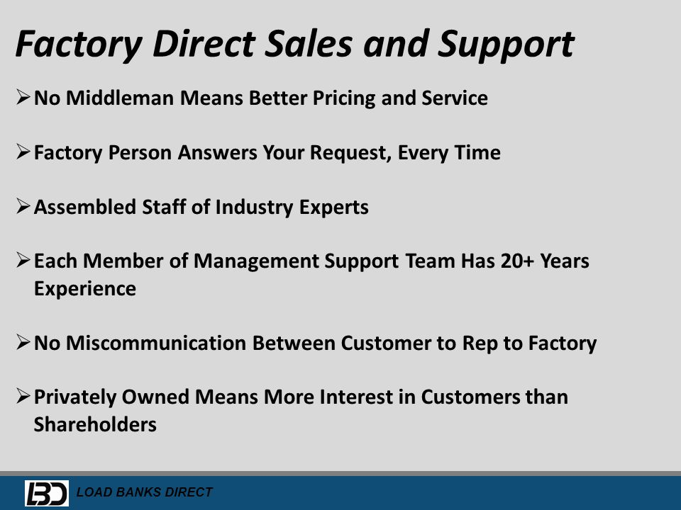 Factory Direct Sales and Support