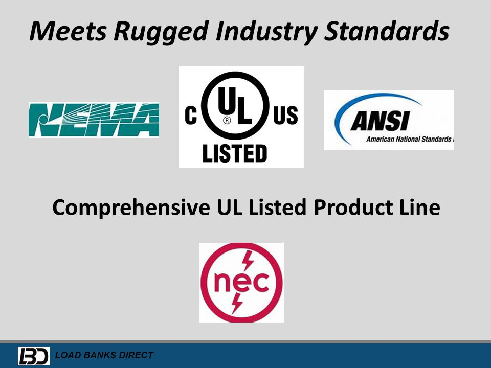 Meets Rugged Industry Standards Comprehensive UL Listed Product Line