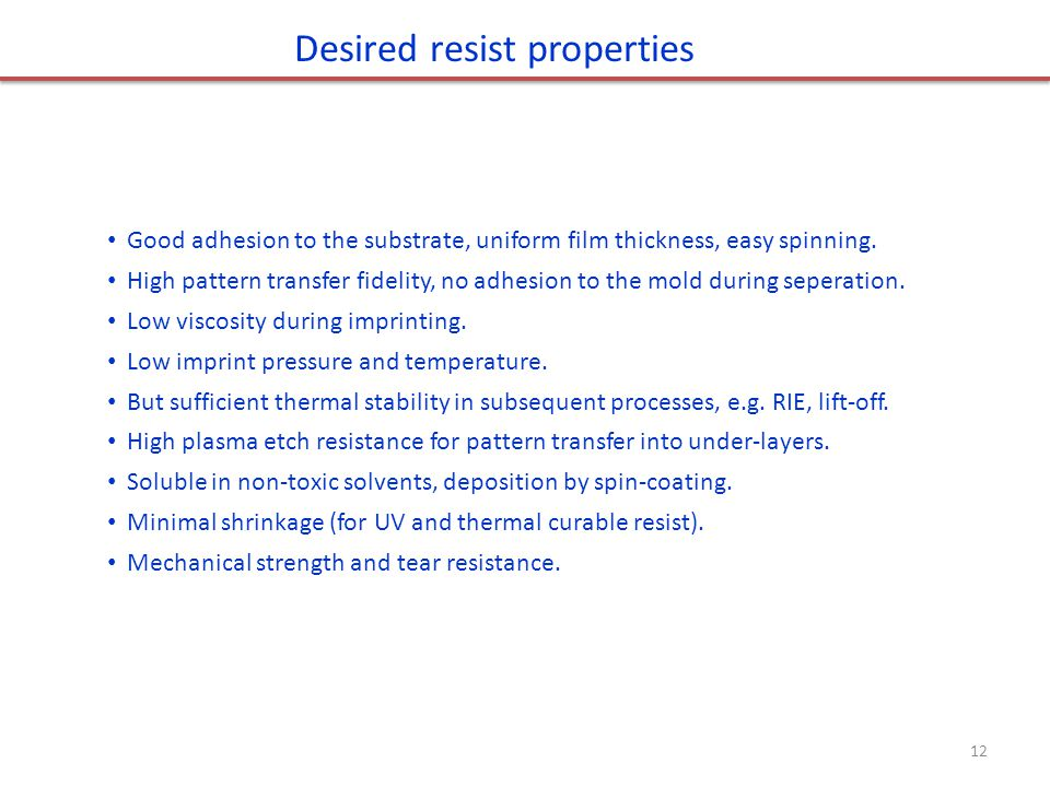 Desired resist properties