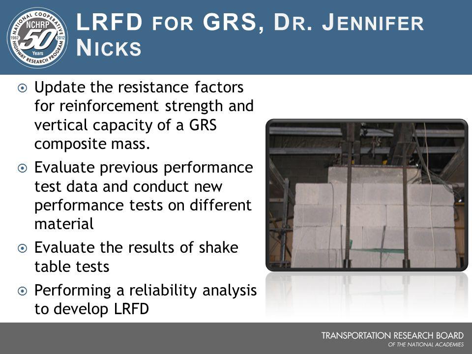 LRFD for GRS, Dr. Jennifer Nicks