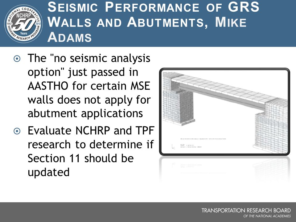 Seismic Performance of GRS Walls and Abutments, Mike Adams