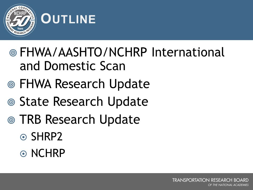Outline FHWA/AASHTO/NCHRP International and Domestic Scan