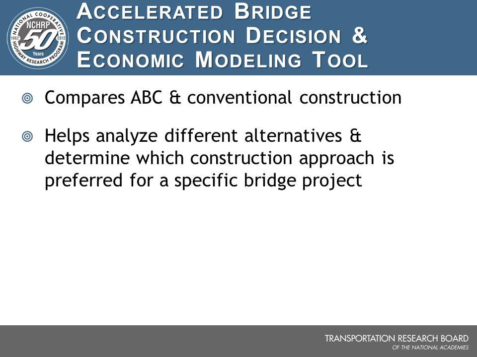 Accelerated Bridge Construction Decision & Economic Modeling Tool