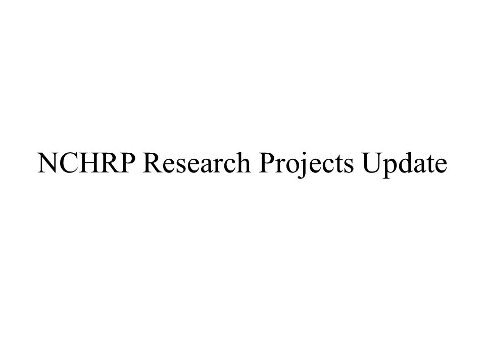 NCHRP Research Projects Update