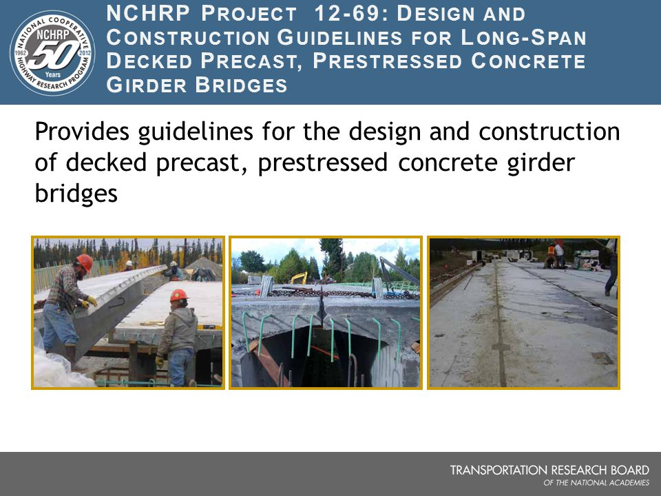 NCHRP Project 12-69: Design and Construction Guidelines for Long-Span Decked Precast, Prestressed Concrete Girder Bridges