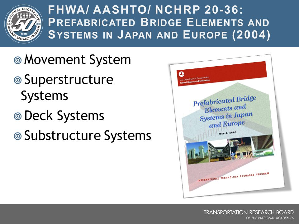 Superstructure Systems Deck Systems Substructure Systems