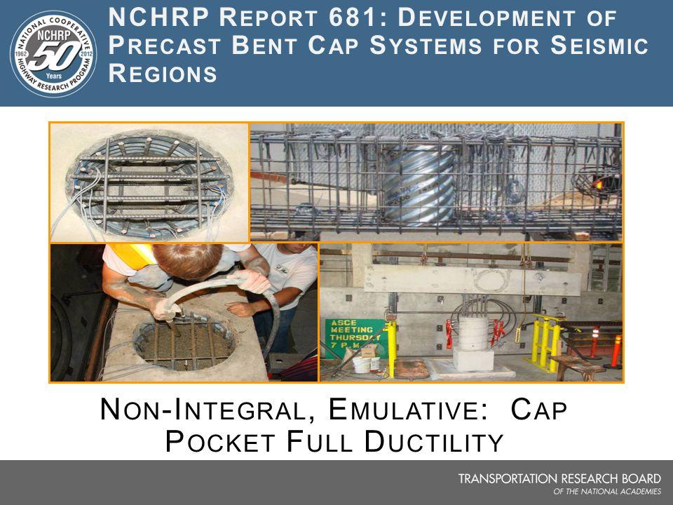 Non-Integral, Emulative: Cap Pocket Full Ductility