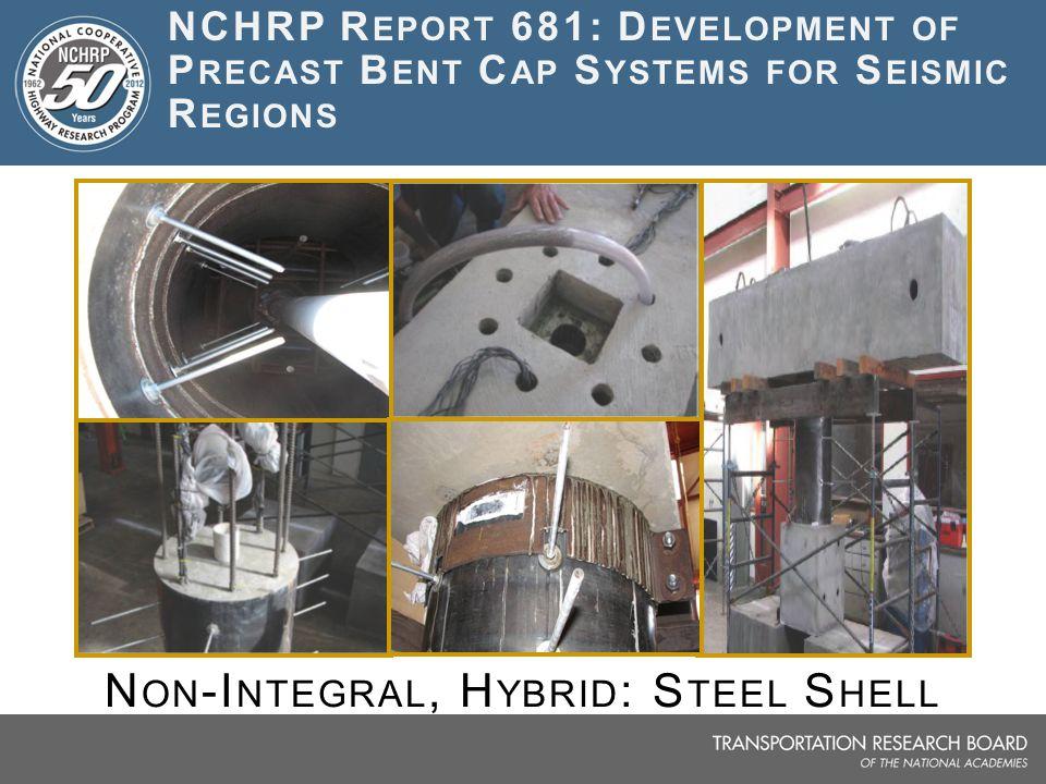 Non-Integral, Hybrid: Steel Shell