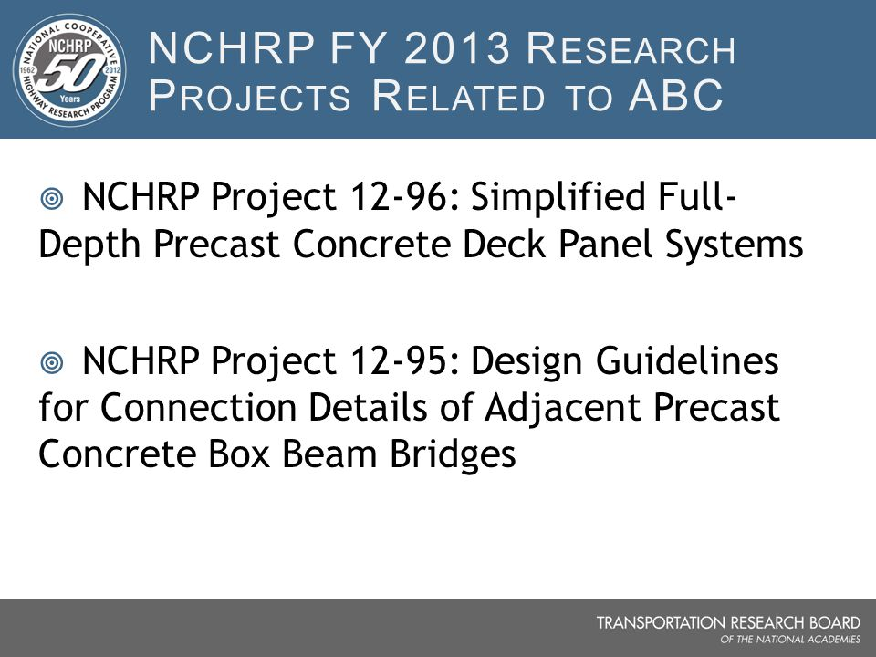 NCHRP FY 2013 Research Projects Related to ABC