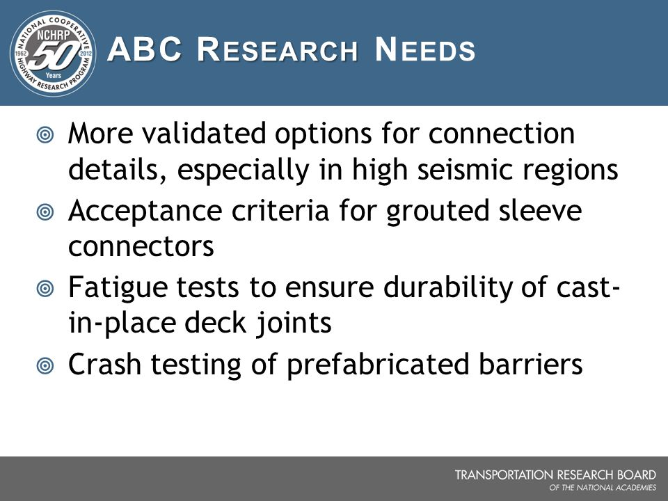 ABC Research Needs More validated options for connection details, especially in high seismic regions.
