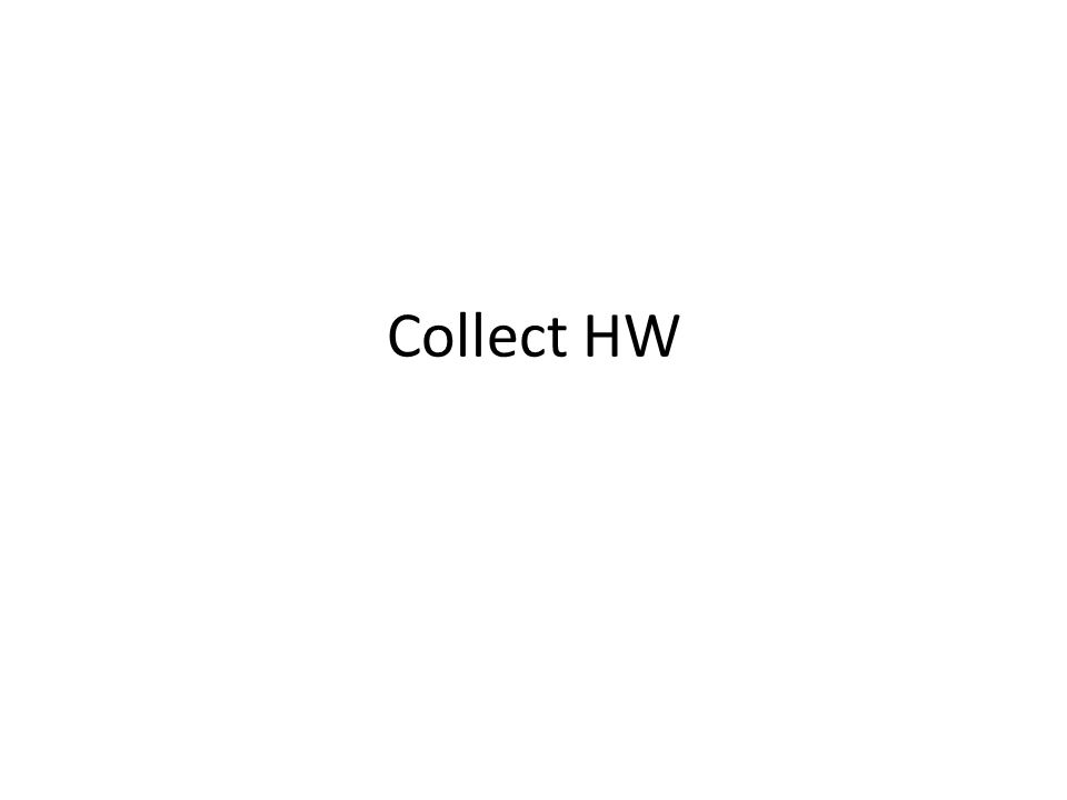 Collect HW