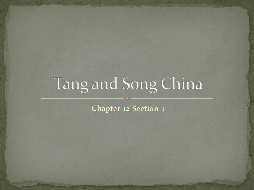 Tang and Song China Chapter 12 Section 1