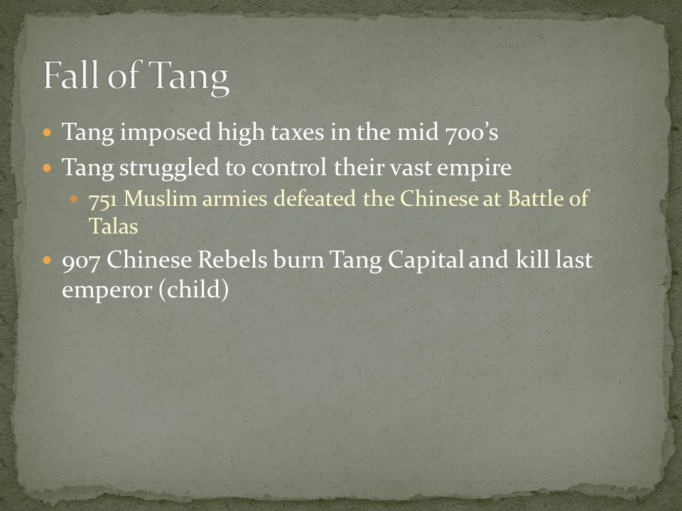Fall of Tang Tang imposed high taxes in the mid 700's