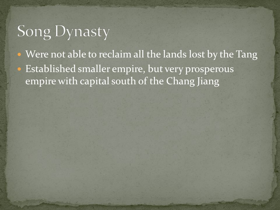 Song Dynasty Were not able to reclaim all the lands lost by the Tang