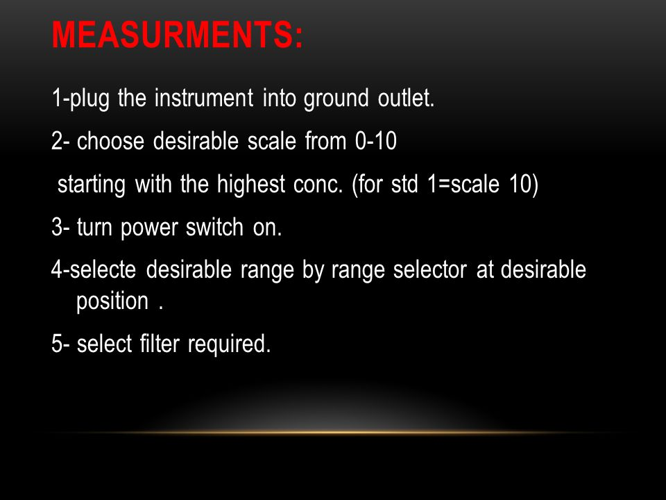 MEASURMENTS: 1-plug the instrument into ground outlet.