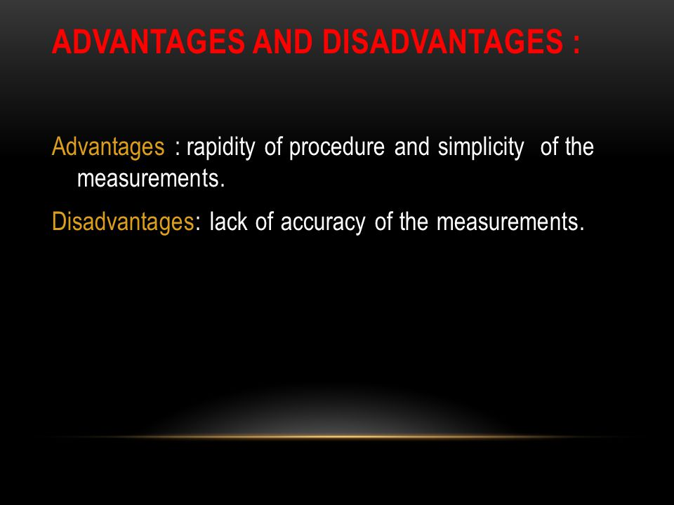 Advantages and disadvantages :
