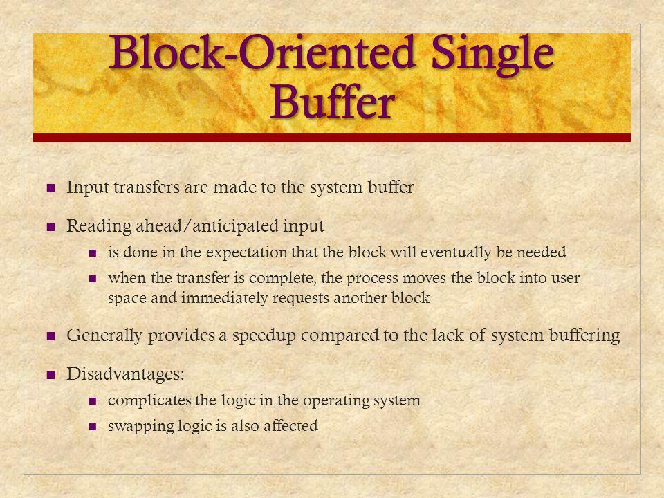 Block-Oriented Single Buffer