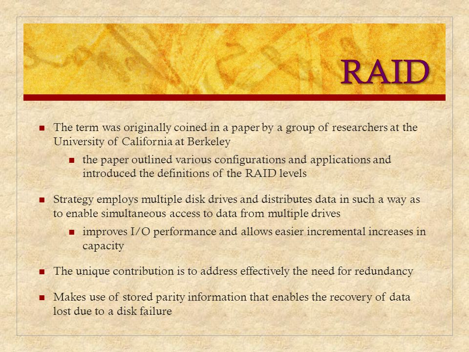 RAID The term was originally coined in a paper by a group of researchers at the University of California at Berkeley.