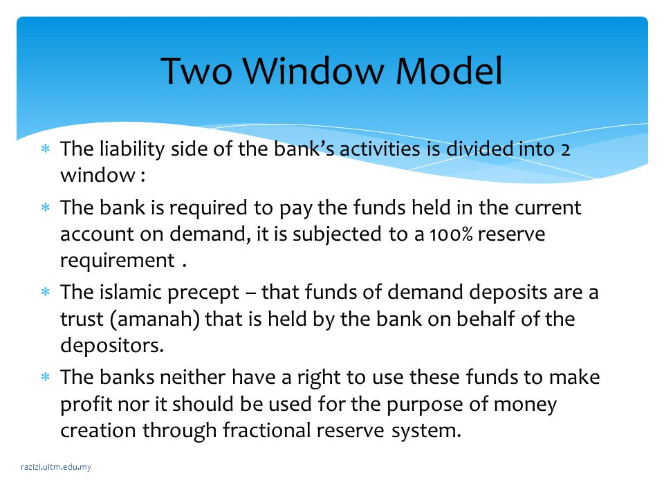 Two Window Model The liability side of the bank's activities is divided into 2 window :