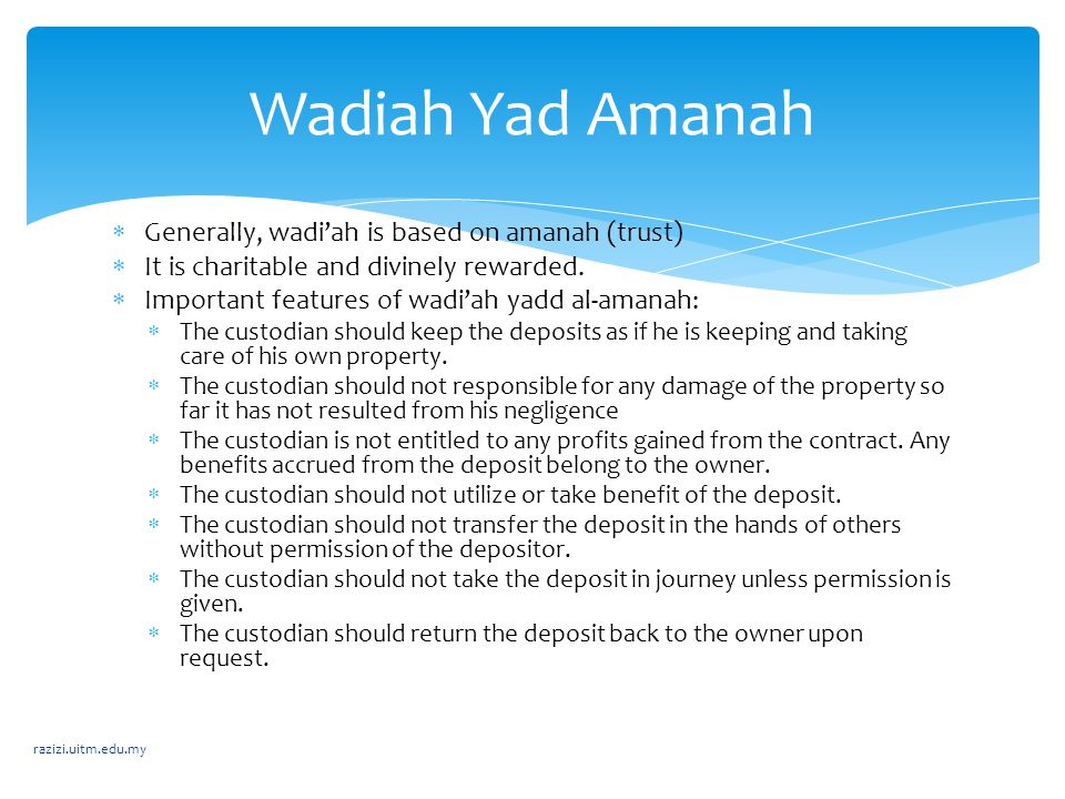 Wadiah Yad Amanah Generally, wadi'ah is based on amanah (trust)