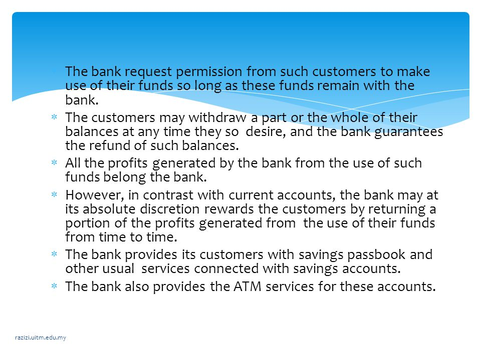 The bank also provides the ATM services for these accounts.
