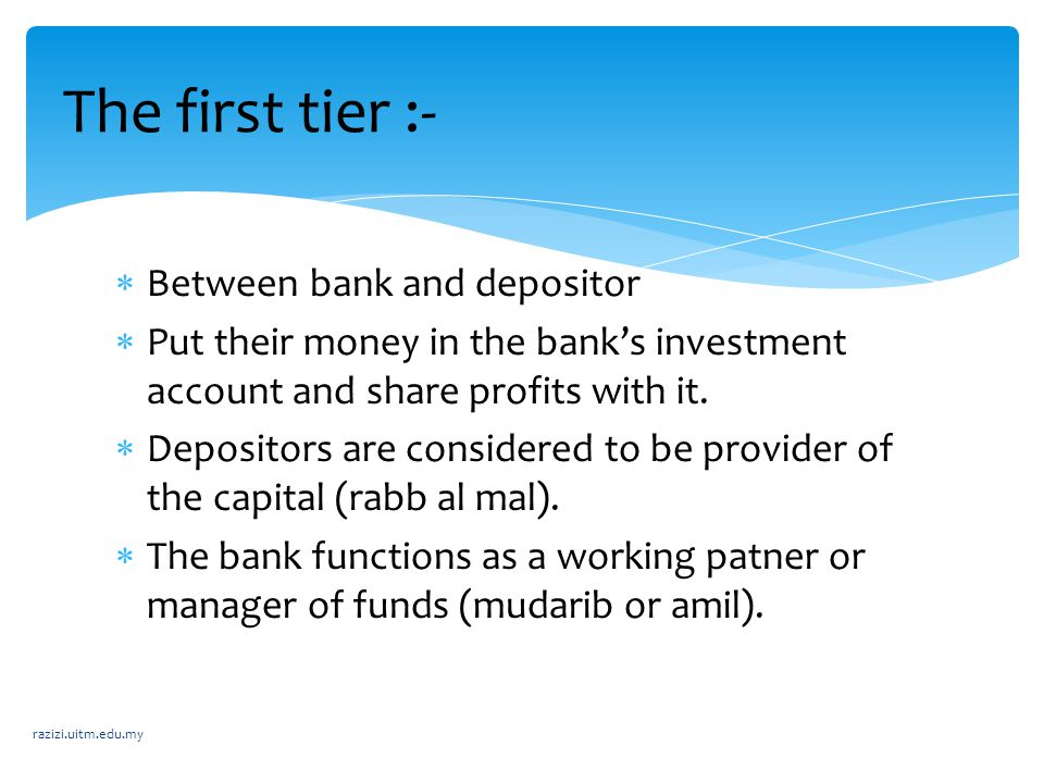 The first tier :- Between bank and depositor