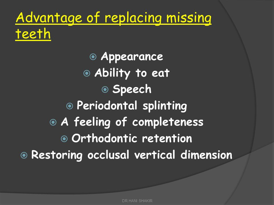 Advantage of replacing missing teeth