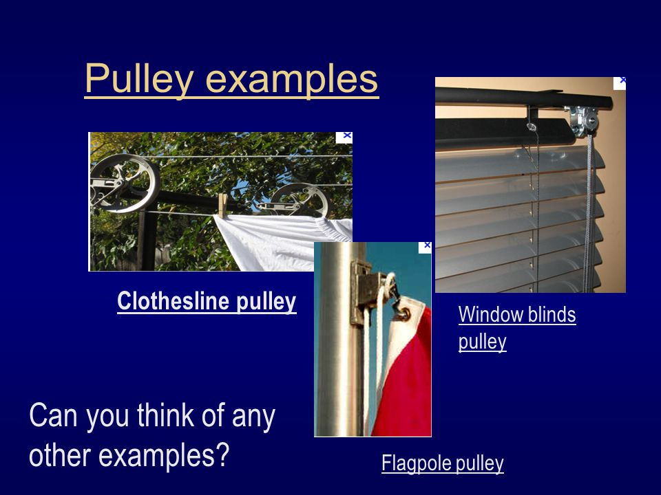 Pulley examples Can you think of any other examples