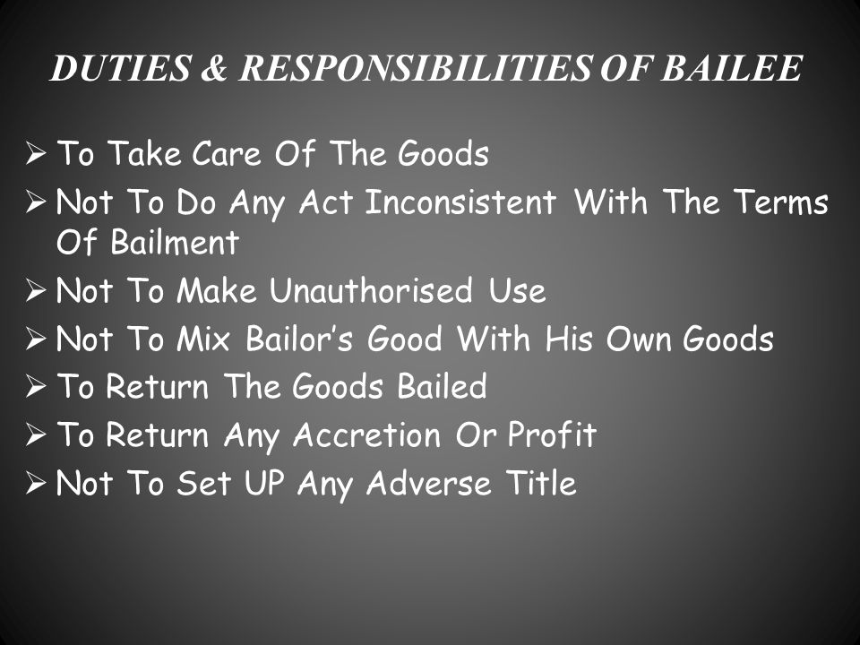 DUTIES & RESPONSIBILITIES OF BAILEE