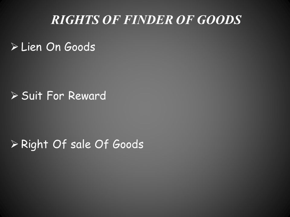 RIGHTS OF FINDER OF GOODS