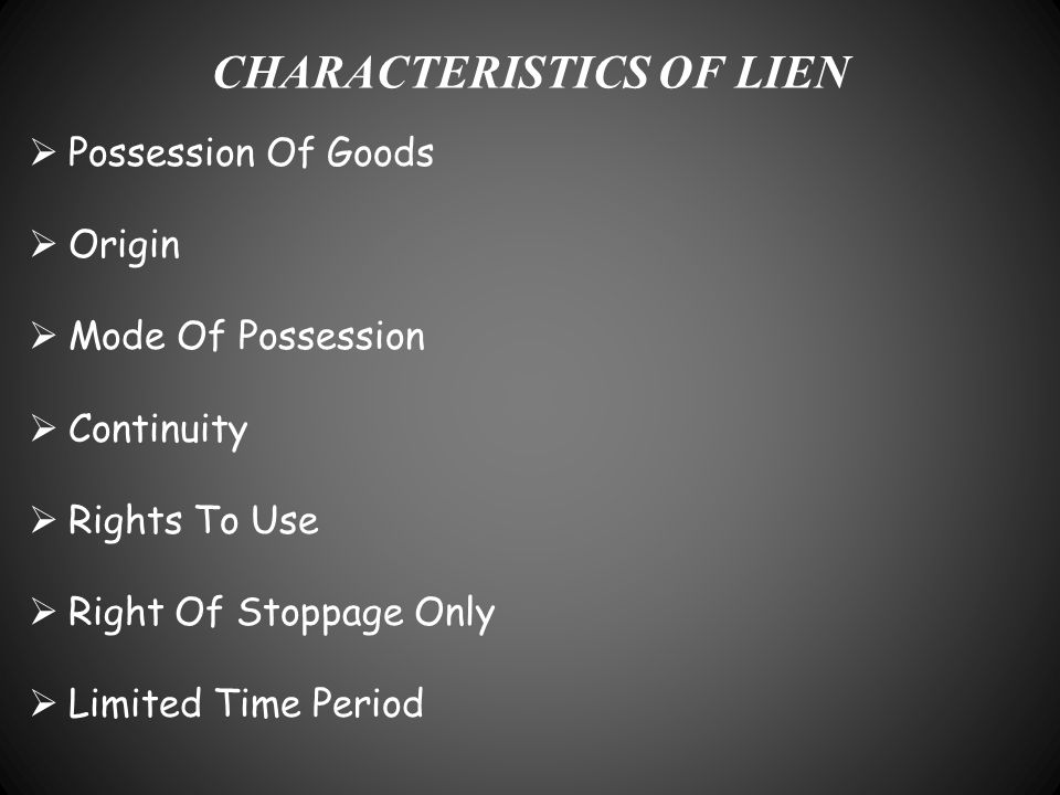 CHARACTERISTICS OF LIEN