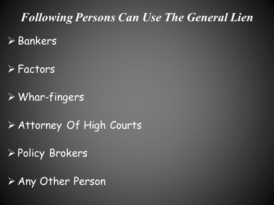 Following Persons Can Use The General Lien