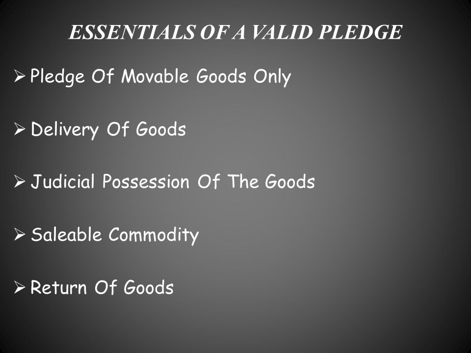 ESSENTIALS OF A VALID PLEDGE
