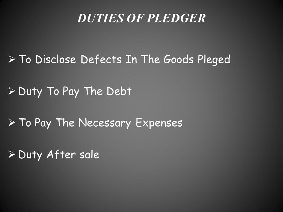 DUTIES OF PLEDGER To Disclose Defects In The Goods Pleged