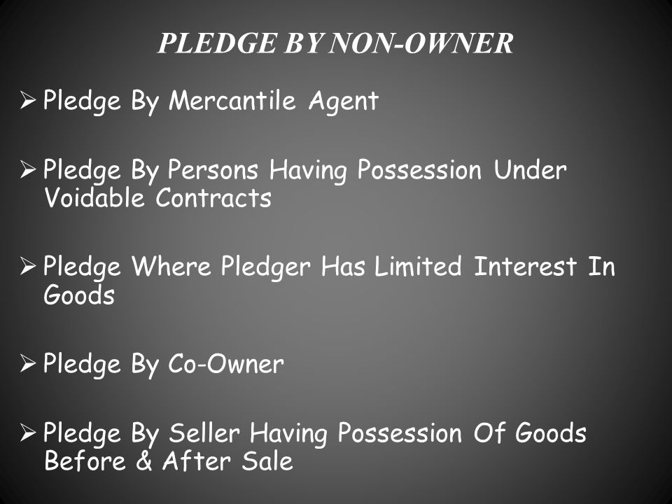PLEDGE BY NON-OWNER Pledge By Mercantile Agent