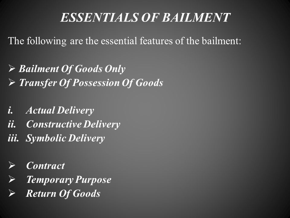 ESSENTIALS OF BAILMENT